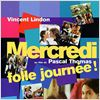 Mercredi, folle journ&#233;e ! : affiche Pascal Thomas, Vincent Lindon