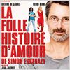 La Folle histoire d&#39;amour de Simon Eskenazy : affiche Antoine de Caunes, Jean-Jacques Zilbermann