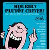 Mourir ? Plut&#244;t crever ! : affiche