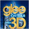 Glee ! On Tour : Le Film 3D : affiche