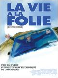 La Vie &#224; la folie