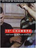10e chambre &#8211; Instants d&#39;audience