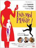 Fais-moi plaisir !