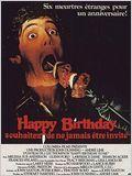 Happy Birthday - Souhaitez ne jamais être invité