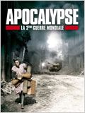Apocalypse - La 2&#232;me Guerre Mondiale