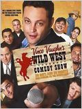 Wild West Comedy Show : 30 Days &amp; 30 Nights - Hollywood to the Heartland