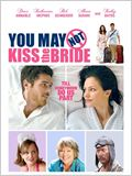 N'embrasse pas la mariée