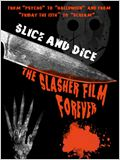 Slice and Dice : The Slasher Film Forever