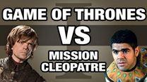 Quand Game Of Thrones rencontre Asterix : Mission Cléopatre