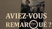 Aviez-vous remarqué ? Harry Potter et la Coupe de Feu