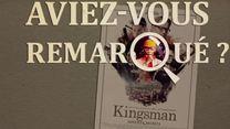 Aviez-vous remarqué ? Kingsman