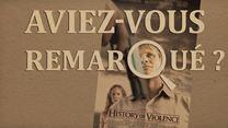 Aviez-vous remarqué ? A History of Violence