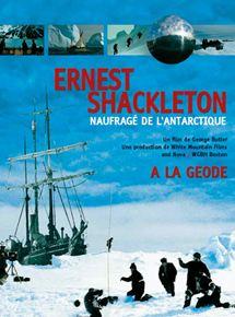 Ernest Shackleton, naufragé de l'Antarctique