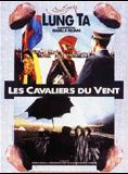 Lung Ta les cavaliers du vent streaming