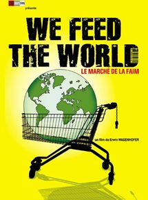 We Feed the World – le marché de la faim streaming