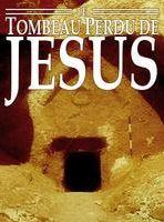 Le Tombeau perdu de Jésus