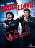 Max La Menace : Bruce et Lloyd se déchaînent
