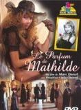 Le Parfum de Mathilde streaming