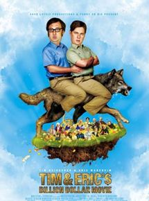 Tim and Eric's Billion Dollar Movie streaming gratuit