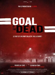Goal of the dead – Première mi-temps streaming