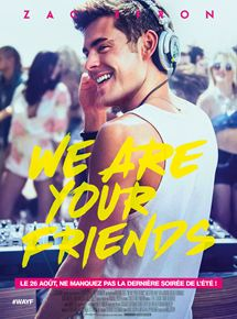 We Are Your Friends streaming gratuit