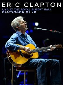 Eric Clapton – Live At The Royal Albert Hall streaming
