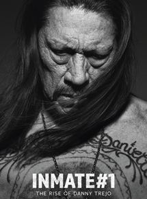 voir Inmate #1: The Rise of Danny Trejo streaming