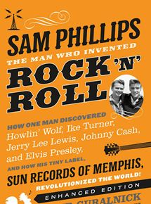 Sam Phillips: The Man Who Invented Rock 'N' Roll streaming