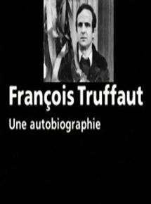 François Truffaut, une autobiographie streaming