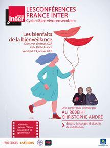 Les bienfaits de la bienveillance - Conférence France Inter