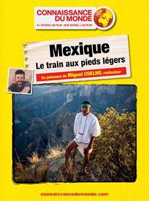 MEXIQUE, Le train aux pieds légers streaming