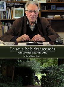 Le Sous-bois des insensés, une traversée avec Jean Oury