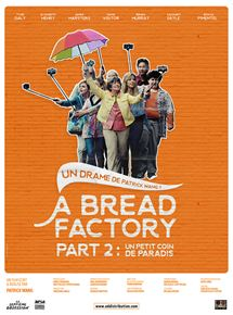A Bread Factory, Part 2 : Un petit coin de paradis streaming