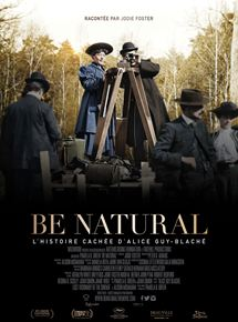 Be natural, l'histoire cachée d'Alice Guy-Blaché streaming