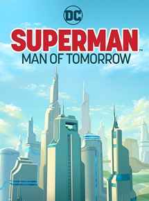 Superman: Man Of Tomorrow streaming