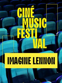 Ciné Music Festival:Imagine Lennon - 1972