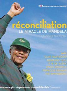 Réconciliation, Le Miracle de Mandela
