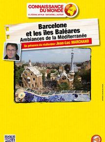 Barcelone et les Iles Baléares – Ambiances de la Méditerranée streaming