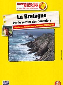 La Bretagne – Par le sentier des douaniers streaming
