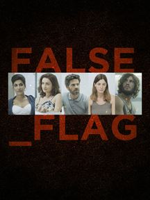 wholesale dealer e4f49 01106 False Flag - Série TV 2015 - AlloCiné