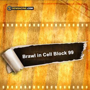 Brawl in Cell Block 99 - film 2017 - AlloCiné
