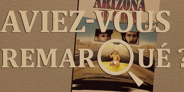 Aviez-vous remarqué ? Les petits détails cachés de Arizona Junior