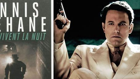 Live By Night, Shutter Island... Découvrez les adaptations de Dennis Lehane, l'auteur préféré d'Hollywood !