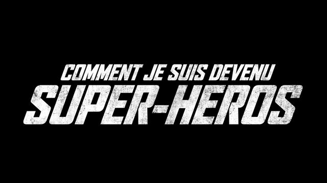 Comic-Con Paris 2019 : Pio Marmai, Benoît Poelvoorde et Leïla Bekhti invités avec Comment je suis devenu super-héros