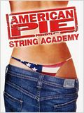 American Pie pr&#233;sente: String Academy