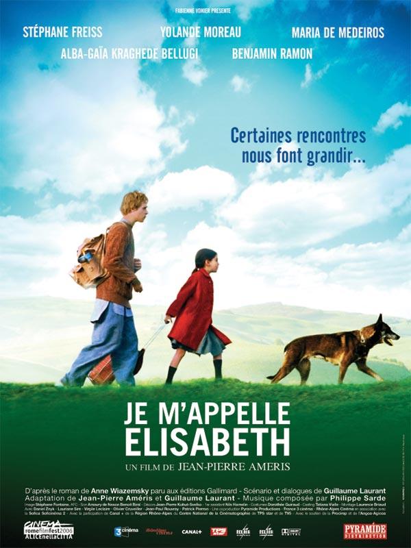 Je m'appelle Elisabeth - film 2006 - AlloCiné