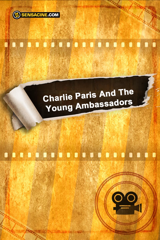 Charlie Paris And The Young Ambassadors