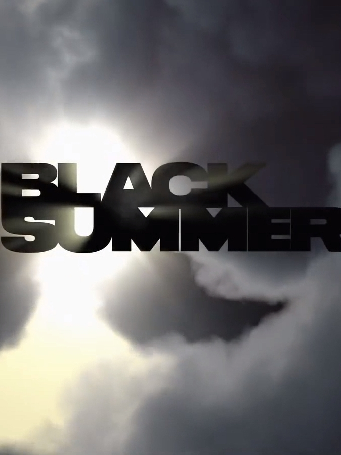 4 - Black Summer