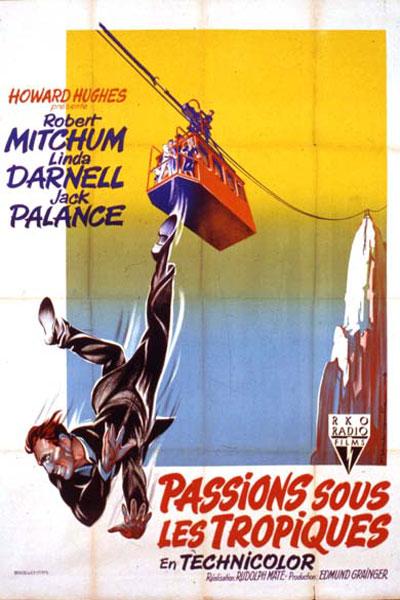 Passion sous les tropiques : Affiche Jack Palance, Rudolph Maté