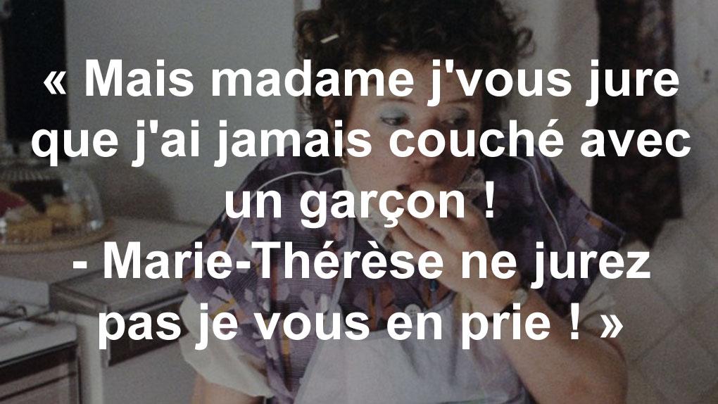 """""""Mais madame j'vous jure !"""" (Marie-Thérèse, enceinte, à la mère Le Quesnoy)"""